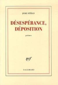 Désespérance, déposition