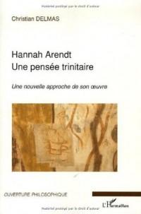 Hannah Arendt une pensée trinitaire
