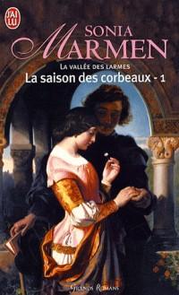 La Vallée des larmes, Tome 1 : La saison des corbeaux