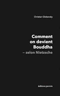Comment on Devient Bouddha - Selon Nietzsche