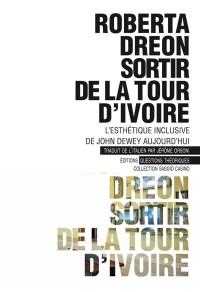 Sortir de la tour d'ivoire : L'esthétique inclusive de John Dewey