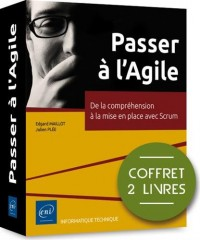 Passer a l'Agile - Coffret de 2 Livres : de la Comprehension a la Mise en Place avec Scrum