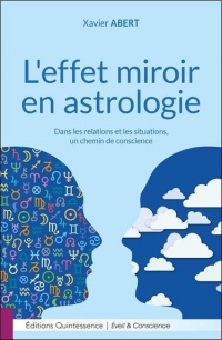 L'effet miroir en astrologie - Dans les relations et les situations, un chemin de conscience