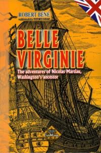 Belle Virginie, the adventures of Nicolas Martiau, Washington's ancestor