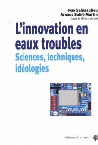 L'innovation en eau trouble : sciences, techniques, idéologies