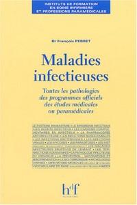 Maladies infectieuses : Toutes les pathologies des programmes officiels études médicales ou paramédicales