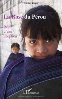 La Rose du Pérou : Récit d'une adoption