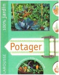 Potager : Le guide indispensable pour préparer, planter, améliorer et entretenir un jardin familial
