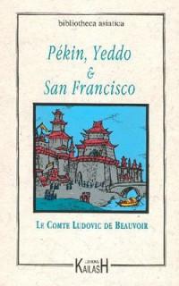 Pékin, Yeddo et St Francisco