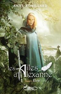 Les Ailes d'Alexanne - tome 9 Eire