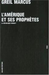 L'Amérique et ses prophètes. La république perdue ?