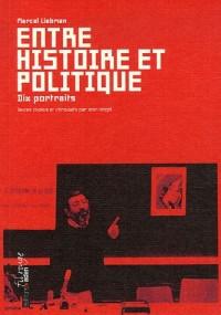 Entre histoire et politique : Dix portraits