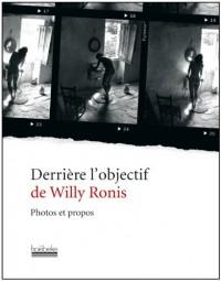 Derrière l'objectif de Willy Ronis : Photos et propos