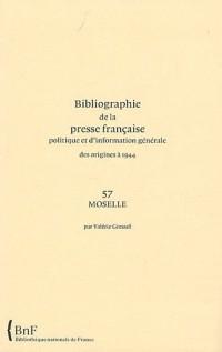Bibliographie de la presse française politique et d'information générale des origines à 1944 : Moselle (57)