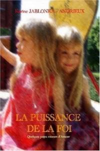La Puissance De La Foi/ the Power of Faith