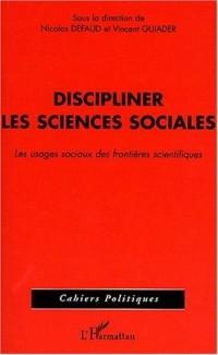 Discipliner les sciences sociales. Les usages sociaux des frontières scientifiques