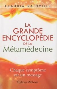 La grande encyclopédie de la metamédecine