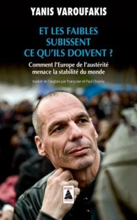 Et les faibles subissent ce qu'ils doivent ? : Comment l'Europe de l'austérité menace la stabilité du monde