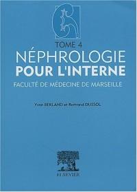 Néphrologie pour l'interne : Tome 4