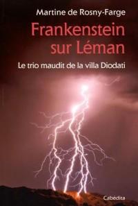 FRANKENSTEIN SUR LEMAN, Le trio maudit de la villa diodati