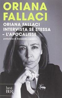 Oriana Fallaci intervista se stessa - L'Apocalisse