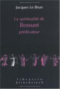 La spiritualité de Bossuet prédicateur