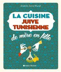 La cuisine juive-tunisienne de mère en fille