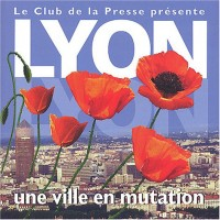 Lyon, une ville en mutation