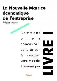 La nouvelle matrice économique de l'entreprise - Livre I