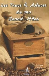 Trucs & astuces de ma Grand-Mère