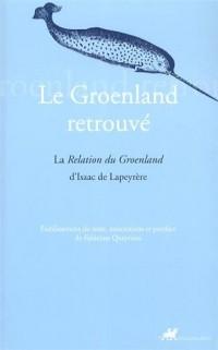 Le Groenland retrouvé : La Relation du Groenland d'Isaac de Lapeyrère