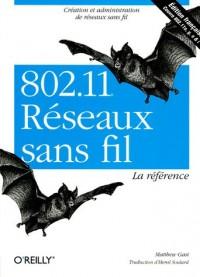 802.11 Réseaux sans fil : La référence