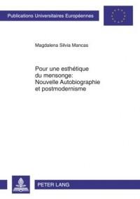 Pour Une Esthetique Du Mensonge: Nouvelle Autobiographie Et Postmodernisme