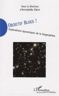 Objectif blogs ! : Explorations dynamiques de la blogosphère