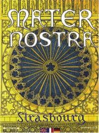 Mater Nostra : Strasbourg (édition trilingue français-anglais-allemand)