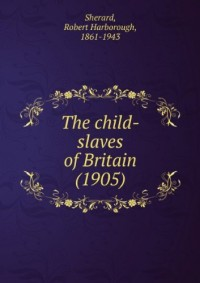 The child-slaves of Britain (1905)