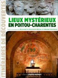 Lieux Mystérieux en Poitou-Charentes