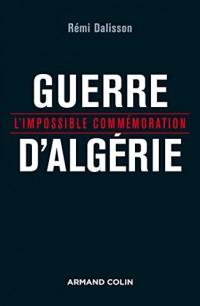 Guerre d'Algérie - L'impossible commémoration