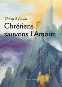 Chretiens Sauvons l'Amour