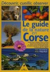 Le guide de la nature en Corse : Découvrir, cueillir, observer