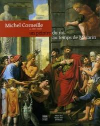 Michel Corneille : Un peintre du roi au temps de Mazarin