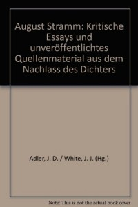 August Stramm: Krit. Essays u. unveroff. Quellenmaterial aus d. Nachlass d. Dichters (German Edition)