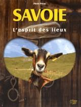 Savoie, l'esprit des lieux