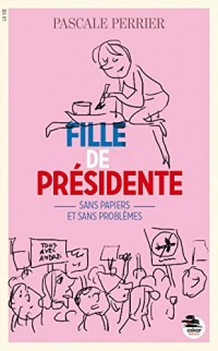 Fille de présidente - Sans papiers et sans problèmes