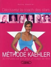 La Méthode Kathy Kaehler : 30 Minutes par jour pour un corps de rêve