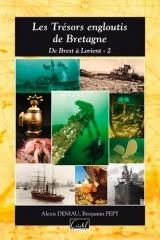 Les trésors engloutis de Bretagne : De Brest à Lorient, tome 2