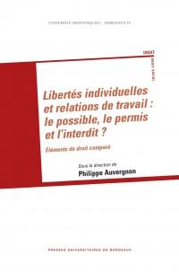 Libertés Individuelles et Relations de Travail le Possible le Permis et l Interdit
