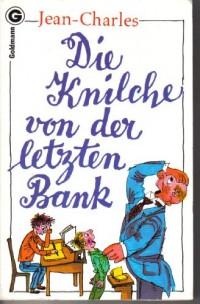 Die Knilche von der letzten Bank. Aus Kindermund und Pennälerheften.