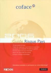 Risque Pays 2006 : Europe, Amériques, Asie, Afrique du Nord, Proche et Moyen-Orient, Afrique subsaharienne : 152 pays à portée de main