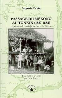 Passage du Mékong au Tonkin (1887-1888). Exploration du Cambodge, du Laos et du Vietnam
